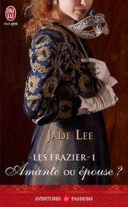 LEE Jade, Les Frazier 01 - Amante ou épouse