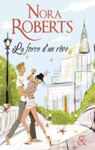 ROBERTS Nora, La force d'un rêve